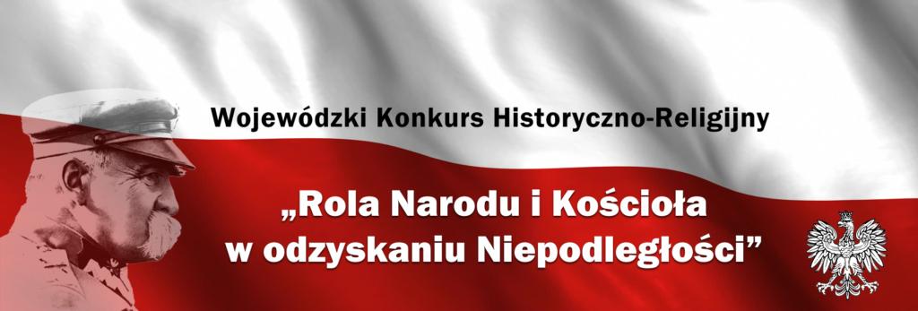 """Wojewódzki Konkurs Historyczno-Religijny """"Rola Narodu i Kościoła w odzyskaniu niepodległości"""""""