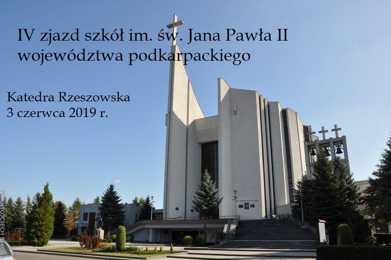 Zaproszenie na IV Zjazd Szkół im. Jana Pawła II Województwa Podkarpackiego