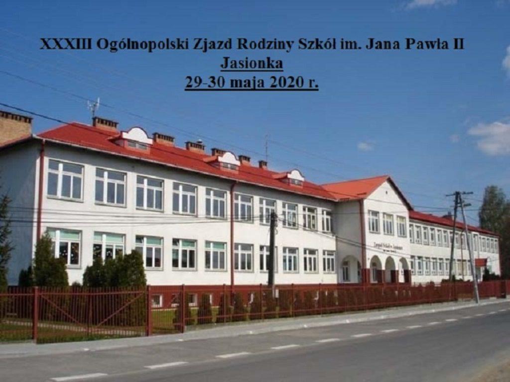 XXXIII Ogólnopolski Zjazd Rodziny Szkół im. Jana Pawła II  Jasionka, 29-30 maja 2020 r.